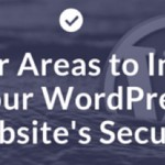 5 Major Areas to Increase Your WordPress Security Today